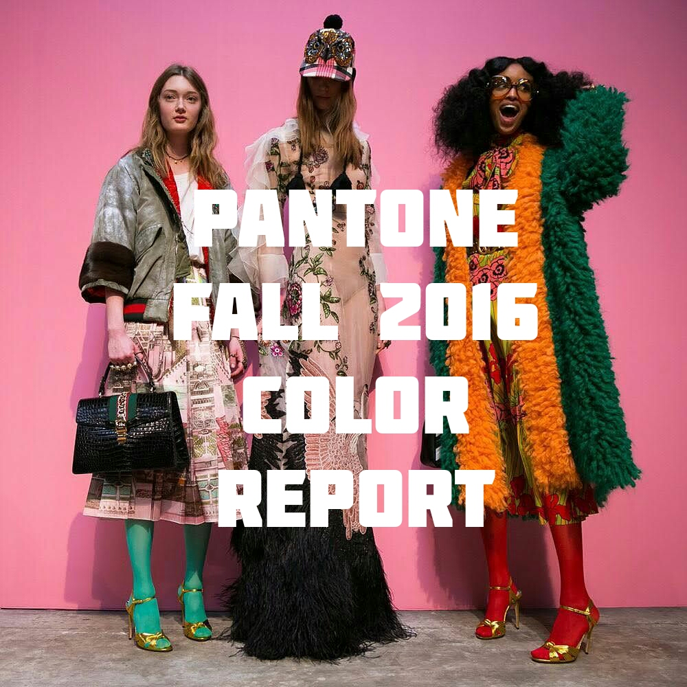 Pantone 2016: Pantone Fall 2016 Color Report