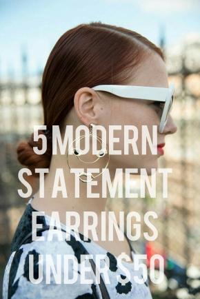 5 Modern Statement Earrings Under$50
