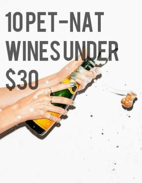 10 Petillant Naturel Wines Under $30